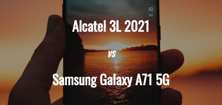 Alcatel 3L 2021 vs Samsung Galaxy A71 5G comparison top image